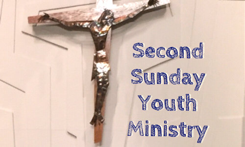 SECOND SUNDAY High School Ministry