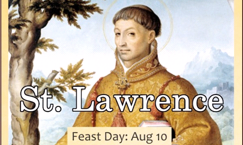 August 10th Feast of St. Lawrence